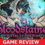 世界よ、これが本物のメトロイドヴァニアだ!『Bloodstained: Ritual of the Night』レビュー・感想